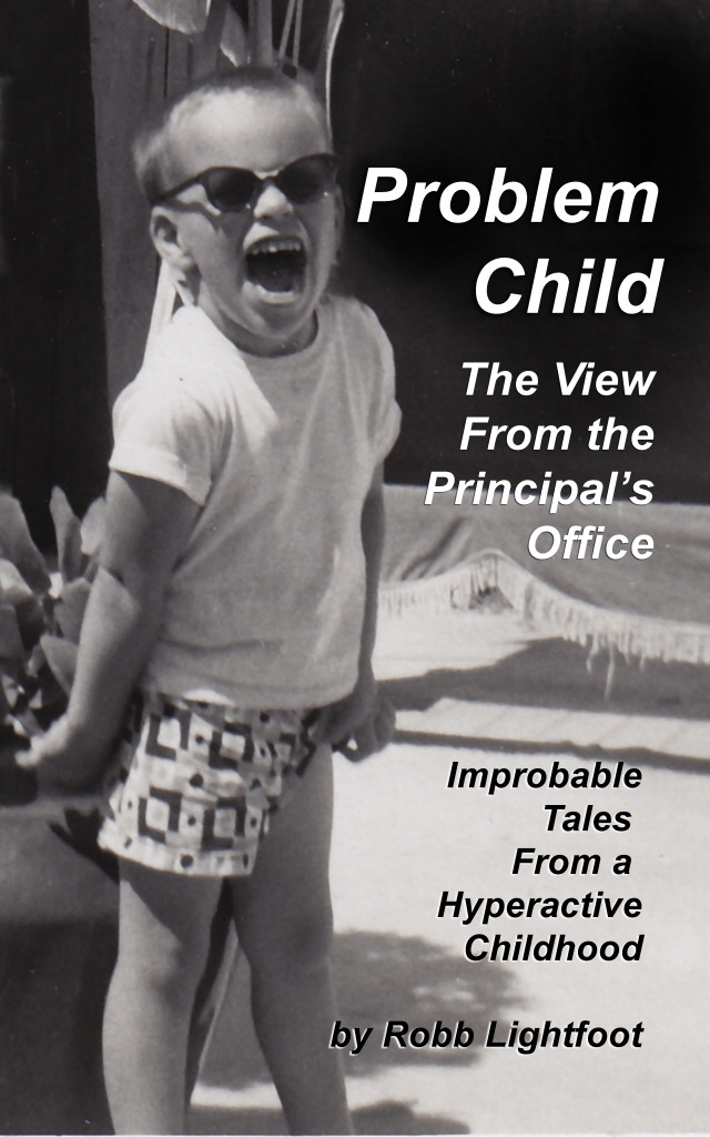 Photo of Robb yelling - cover art for Problem Child - The View From The Principal's Office